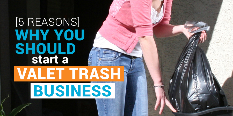 [5 Reasons ] Why You Should Start a Valet Trash Business